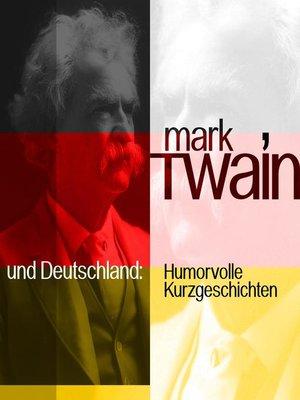 cover image of Mark Twain und Deutschland