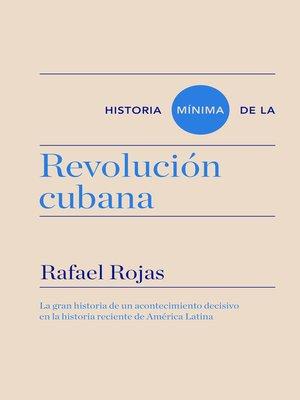 cover image of Historia mínima de la revolución cubana
