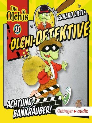 cover image of Olchi-Detektive 11. Achtung, Bankräuber!