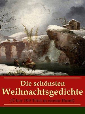 cover image of Die schönsten Weihnachtsgedichte (Über 100 Titel in einem Band)