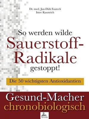 cover image of So werden wilde Sauerstoff-Radikale gestoppt!