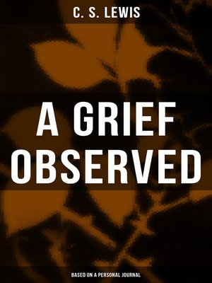 cover image of A GRIEF OBSERVED (Based on a Personal Journal)