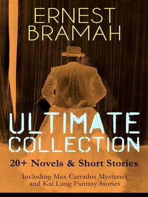 cover image of Ernest Bramah Ultimate Collection