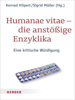 cover image of Humanae vitae--die anstößige Enzyklika