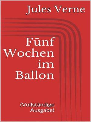 cover image of Fünf Wochen im Ballon (Vollständige Ausgabe)