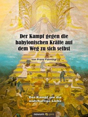 cover image of Der Kampf gegen die babylonischen Kräfte auf dem Weg zu sich selbst