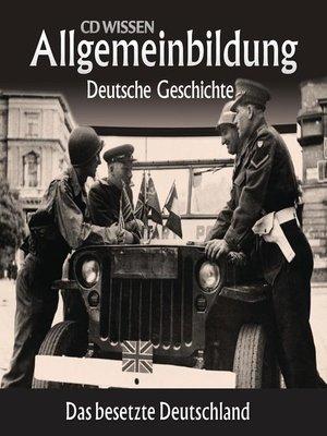 cover image of Deutsche Geschichte--Das besetzte Deutschland