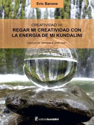 cover image of Regar mi creatividad con la energía de mi kundalini