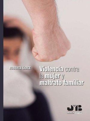 cover image of Violencia contra la mujer y maltrato familiar