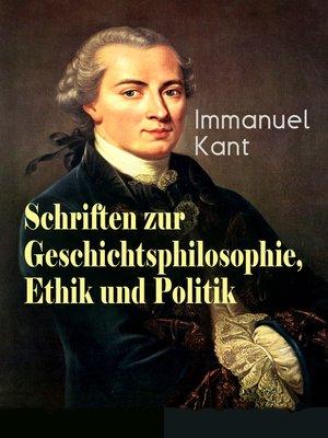 cover image of Schriften zur Geschichtsphilosophie, Ethik und Politik