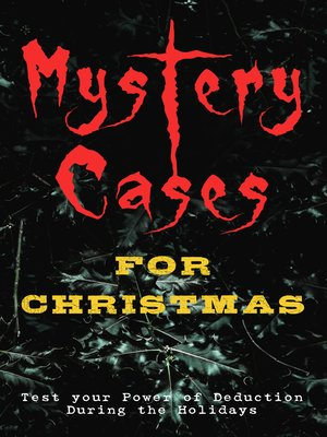 cover image of Mystery Cases For Christmas – Test your Power of Deduction During the Holidays