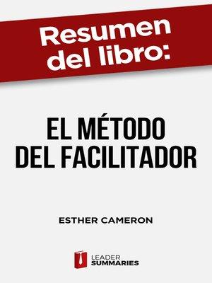 """cover image of Resumen del libro """"El método del facilitador"""" de Esther Cameron"""
