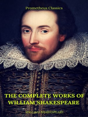cover image of The Complete Works of William Shakespeare (Best Navigation, Active TOC)  (Prometheus Classics)