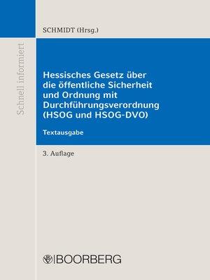 cover image of Hessisches Gesetz über die öffentliche Sicherheit und Ordnung mit Durchführungsverordnung (HSOG und HSOG-DVO)