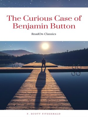 cover image of The Curious Case of Benjamin Button (ReadOn Classics)