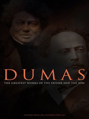 cover image of DUMAS--The Greatest Works of the Father and the Son