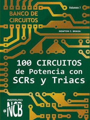 cover image of 100 Circuitos de Potencia con SCRs y Triacs