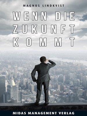 cover image of Wenn die Zukunft kommt