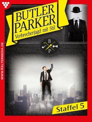 cover image of Butler Parker Staffel 5 – Kriminalroman
