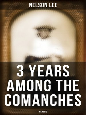 cover image of 3 Years Among the Comanches (Memoirs)
