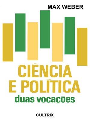 cover image of Ciência e Política--Duas Vocações