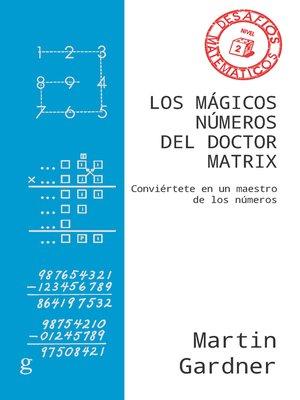 cover image of Los mágicos números del Doctor Matrix