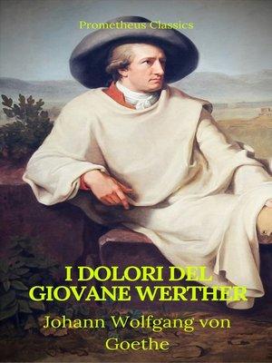 cover image of I dolori del giovane Werther (Prometheus Classics)