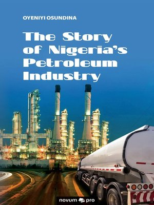 cover image of The Story of Nigeria's Petroleum Industry