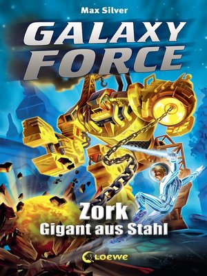 cover image of Galaxy Force 6--Zork, Gigant aus Stahl