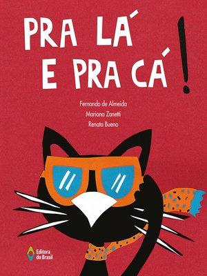 cover image of Pra lá e pra cá!