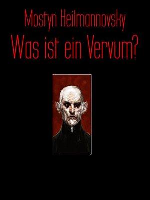 cover image of Was ist ein Vervum?