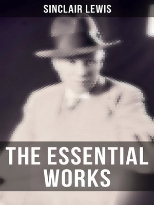 cover image of The Essential Works of Sinclair Lewis