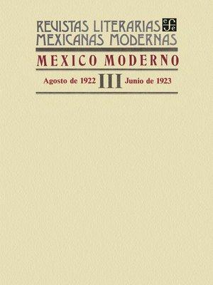 cover image of México moderno III, agosto de 1922–junio de 1923