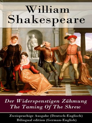 cover image of Der Widerspenstigen Zähmung / the Taming of the Shrew--Zweisprachige Ausgabe (Deutsch-Englisch) / Bilingual edition (German-English)