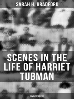 cover image of Scenes in the Life of Harriet Tubman (Complete Edition)