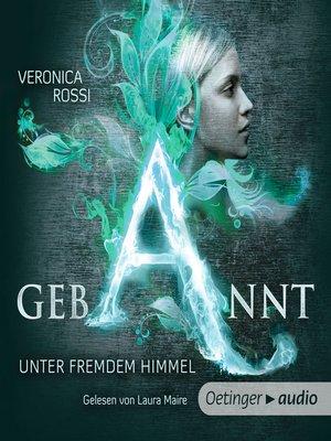 cover image of Gebannt. Unter fremdem Himmel