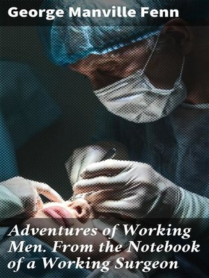 cover image of Adventures of Working Men. From the Notebook of a Working Surgeon