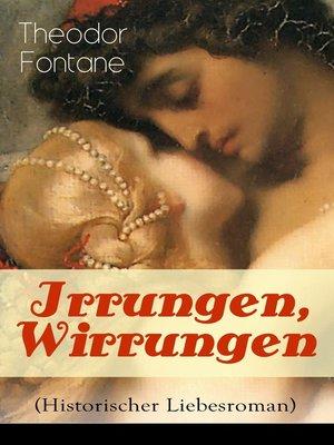 cover image of Irrungen, Wirrungen (Historischer Liebesroman)