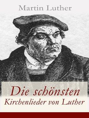 cover image of Die schönsten Kirchenlieder von Luther