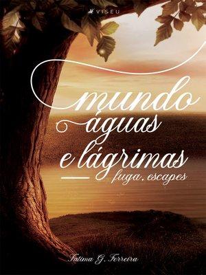 cover image of Mundo, águas e lágrimas