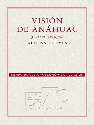 cover image of Visión de Anáhuac y otros ensayos