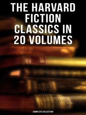 cover image of The Harvard Fiction Classics in 20 Volumes (Complete Collection)