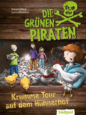 cover image of Die Grünen Piraten – Krumme Tour auf dem Hühnerhof