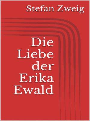 cover image of Die Liebe der Erika Ewald