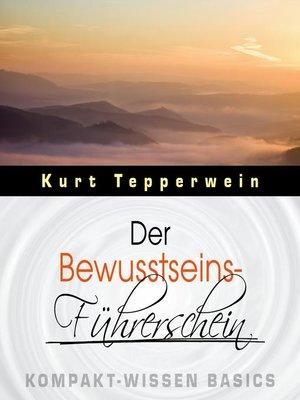 cover image of Der Bewusstseins-Führerschein--Kompakt-Wissen Basics