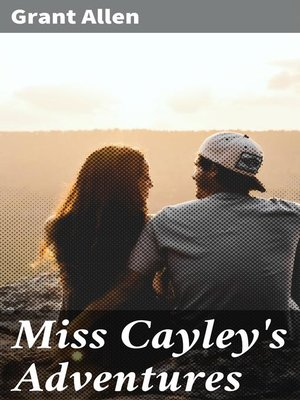 cover image of Miss Cayley's Adventures