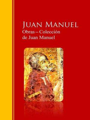 cover image of Obras ─ Colección  de Juan Manuel