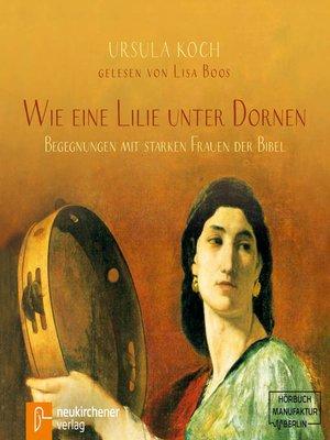 cover image of Wie eine Lilie unter Dornen