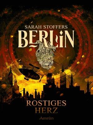 cover image of Berlin--Rostiges Herz