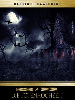 cover image of Die Totenhochzeit